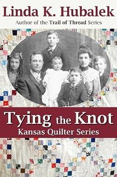 Tying the Knot (Kansas Quilter Series Book 1) by [Hubalek, Linda K.]