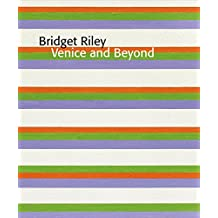 Bridget Riley: Venice and Beyond