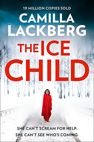 The Ice Child: Patrick Hedstrom and Erica Falck 09 (Patrik Hedstrom and Erica Falck, Band 9)