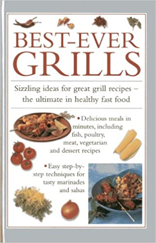 Best ever grills sizzling ideas for great grill recipes the best ever grills sizzling ideas for great grill recipes the ultimate in healthy fast food valerie ferguson 9780754828655 amazon books forumfinder Images