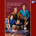 A Member of the Family: Cesar Millan's Guide to Lifetime Fulfillment with Your Dog Audiobook by Melissa Jo Peltier, Cesar Millan Narrated by John H. Mayer