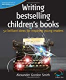 Writing Best Selling Children?'s Boo, A. Gordon Smith, 1905940076