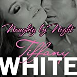 Naughty by Night | Tiffany White