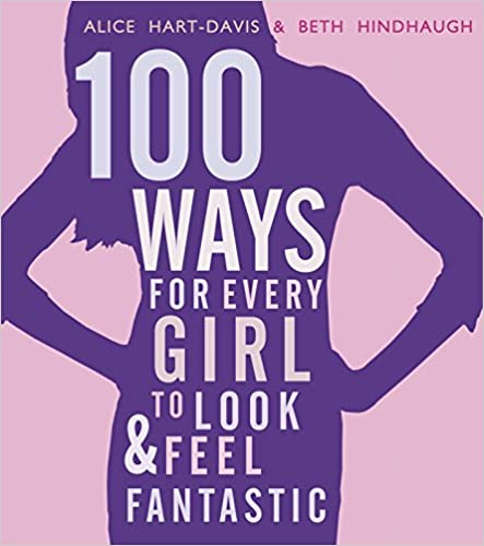 Book 100 Ways for Every Girl to Look and Feel Fantastic