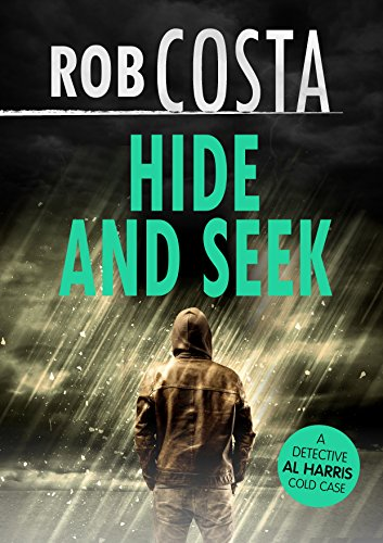 - Hide and Seek (A Detective Al Harris Cold Case Book 1)