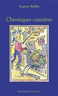 Chroniques caissières : récit, Boillet, Eugénie