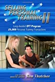 Selling Personal Training II, Ron Thatcher, 1419696890
