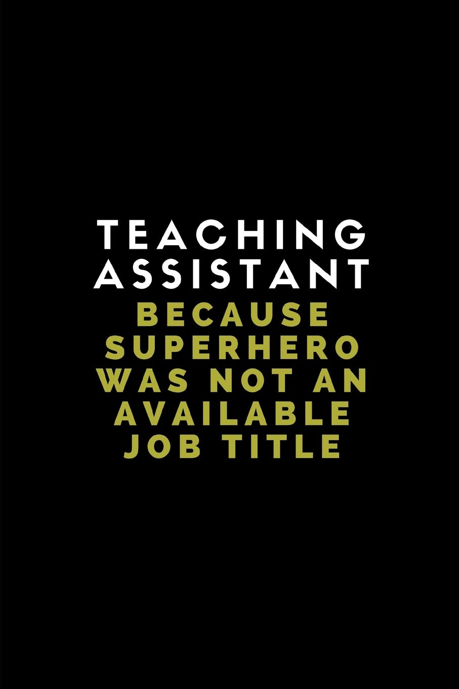 Amazoncom Teaching Assistant Because Superhero Was Not An