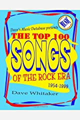 Dave's Music Database presents: The Top 100 Songs of the Rock Era 1954-1999 Paperback