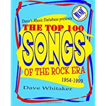 Dave's Music Database presents: The Top 100 Songs of the Rock Era 1954-1999