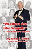 """Wrestlers Are Like Seagulls"": From McMahon to McMahon"