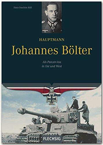 Ritterkreuzträger - Hauptmann Johannes Bölter - Als Panzer-Ass in Ost und West - FLECHSIG Verlag