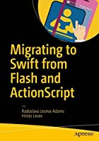 Migrating to Swift from Flash and ActionScript Front Cover