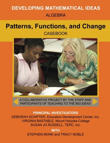Patterns, Functions, and Change (Developing Mathematical Ideas)
