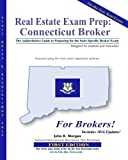 Real Estate Exam Prep: Connecticut Broker - 1st edition: The Authoritative Guide to