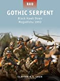 Book cover for Gothic Serpent - Black Hawk Down Mogadishu 1993