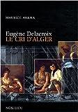 Eugène Delacroix, le cri d'Alger