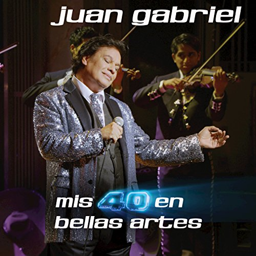 Así Fue (En Vivo Desde Bellas Artes, México/ 2013) (Juan Gabriel Mis 40 En Bellas Artes)