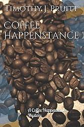 Coffee Happenstance: A Coffee Happenstance Mystery (The Coffee Happenstance Mysteries)