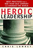 ISBN: 9780829421156 - Heroic Leadership: Best Practices from a 450-Year-Old Company That Changed the World