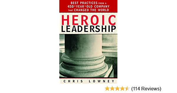 HEROIC LEADERSHIP LOWNEY PDF DOWNLOAD