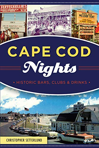 Cape Cod Nights: Historic Bars, Clubs and Drinks (American Palate) by Christopher Setterlund