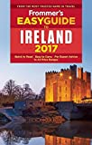 : Frommer's EasyGuide to Ireland 2017 (Easy Guides)