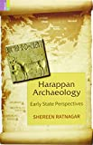 Harappan Archaeology:  Early State Perspectives
