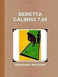 BERETTA CALIBRO 7,65 (I Gialli dell'Avvocato Patt Vol. 2)
