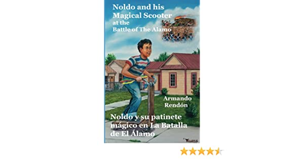 Noldo and his Magical Scooter at the Battle of The Alamo=Noldo y su patinete magico en la Batalla de El Alamo