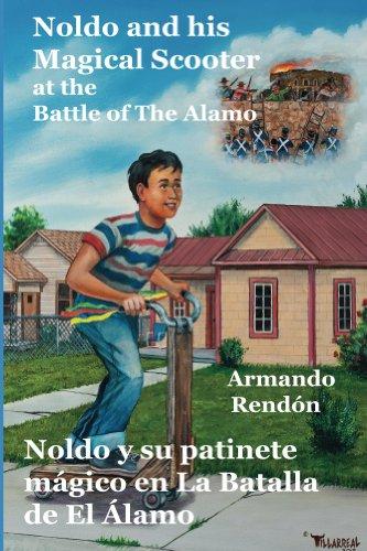 Noldo and his Magical Scooter at the Battle of The Alamo=Noldo y su patinete magico en la Batalla de El Alamo