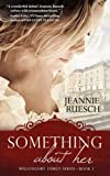 Something about Her, Jeannie Ruesch, 160154457X