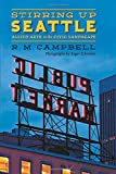 Stirring up Seattle, R. M. Campbell, 0295993944