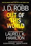 Out of This World, J. D. Robb and Laurell K. Hamilton, 0425263886