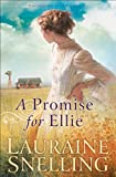 Front cover for the book A Promise for Ellie by Lauraine Snelling