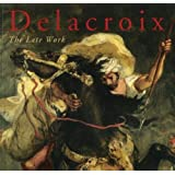 Delacroix: The Late Work