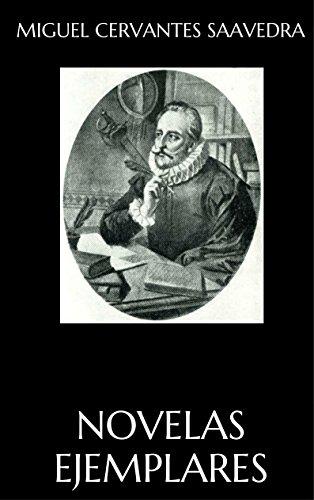 Novelas Ejemplares (Spanish Edition) by [Miguel Cervantes Saavedra]