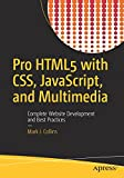 Pro HTML5 with CSS, JavaScript, and Multimedia:Complete Website Development and Best Practices