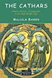 The Cathars: Dualist Heretics in Languedoc in the High Middle Ages (The Medieval World)