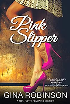 Pink Slipper: a Fun, Flirty Novel by [Robinson, Gina]