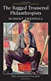 img - for Ragged Trousered Philanthropists (Wordsworth Classics) by Robert Tressell (2012-04-09) book / textbook / text book