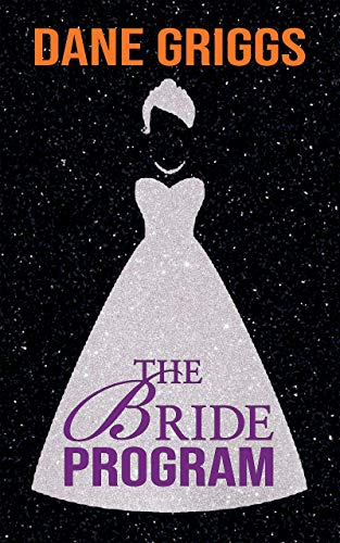 The Bride Program: A Sexy, Humorous SciFi Alien Romance (Saving Ceraste Book 1)