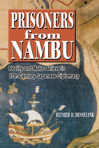Prisoners from Nambu: Reality and Make-Believe in 17th-Century Japanese Diplomacy