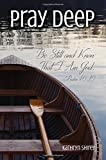 download ebook pray deep: finding stillness in the storm (pray deep guided prayer journals) pdf epub