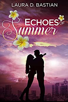 Echoes of Summer: Seasons of Love book 1 by [Bastian, Laura D.]