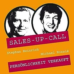 Persönlichkeit verkauft (Sales-up-Call)