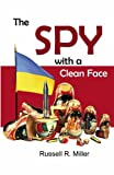 img - for The Spy with a Clean Face by Russell R Miller (2008-01-14) book / textbook / text book