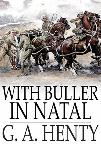 With Buller in Natal: Or, A Born Leader