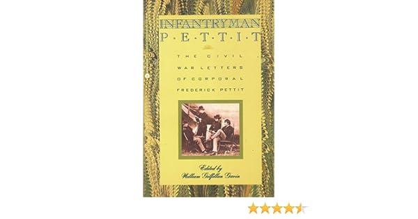Infantryman Pettit: The Civil War Letters of Corporal ...
