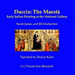 Duccio: The Maesta - Early Italian Painting at the National Gallery | Nicholas James